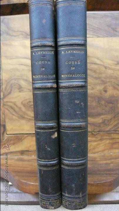 Libros antiguos: COURS DE MINÉRALOGIE (HISTOIRE NATURELLE). A. LEYMERIE. 2 VOL. 1867. - Foto 2 - 54347648