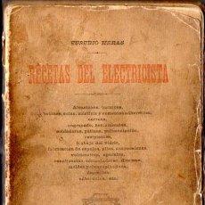 Libros antiguos: EUSEBIO HERAS : RECETAS DEL ELECTRICISTA (SABATER, C. 1920). Lote 54611328