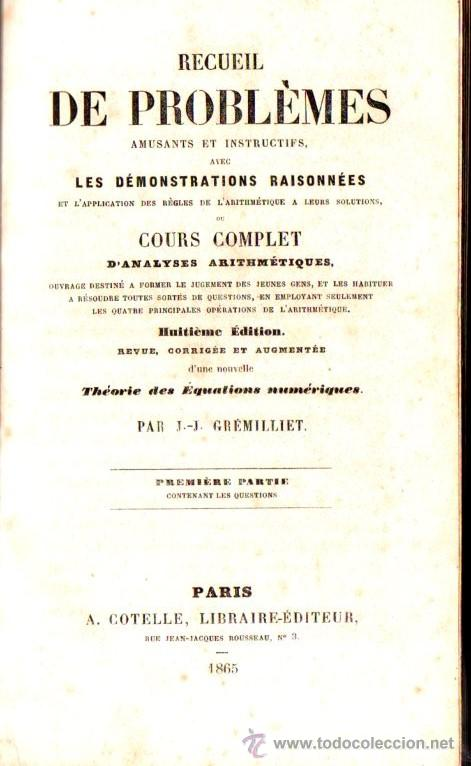 Libros antiguos: GREMILLIET : RECUEIL DE PROBLEMES AMUSANTS ET INSTRUCTIFS (COTELLE, PARIS, 1865) - Foto 2 - 54723343