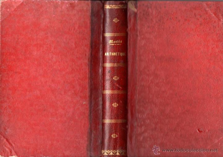MONTÉS : LEÇONS D'ARITHMETIQUE (DEZOBRY, PARIS, 1861) RITTER : PRÉCIS D'ARTIHMETIQUE (GÉNEVE, 1860) (Libros Antiguos, Raros y Curiosos - Ciencias, Manuales y Oficios - Física, Química y Matemáticas)