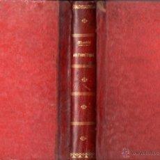 Libros antiguos: MONTÉS : LEÇONS D'ARITHMETIQUE (DEZOBRY, PARIS, 1861) RITTER : PRÉCIS D'ARTIHMETIQUE (GÉNEVE, 1860). Lote 54723470