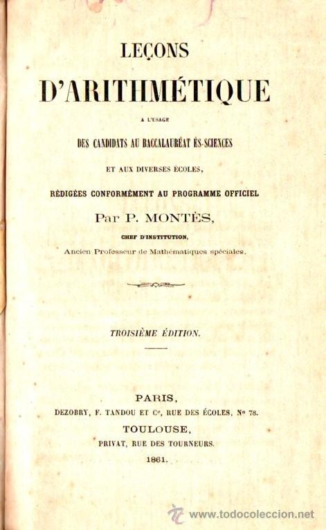 Libros antiguos: MONTÉS : LEÇONS D'ARITHMETIQUE (DEZOBRY, PARIS, 1861) RITTER : PRÉCIS D'ARTIHMETIQUE (GÉNEVE, 1860) - Foto 2 - 54723470
