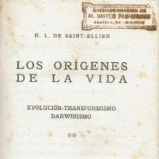 Libros antiguos: LOS ORÍGENES DE LA VIDA,D. L. DE SAINT-ELLIER.AÑO 1925.ENCUADERNACIÓN MAHÓN(MENORCA)(10.2). Lote 54733951