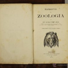 Libros antiguos: 6945 - ELEMENTOS DE ZOOLOGIA. LAUREANO PEREZ ARCAS. IMP. DE T. FORTANET. 1872.. Lote 52027370
