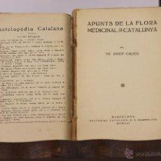 Libros antiguos: 6160 - APUNTES DE LA FLORA MEDICINAL DE CATALUÑA. JOSEP CALICÓ. EDI. CATALANA. 1921.. Lote 49237629