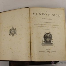 Libros antiguos: 5465- EL MUNDO FISICO. AMADEO GUILLEMIN. EDIT. MONTANER Y SIMON. 1882/1883. 3 VOL.. Lote 45859963