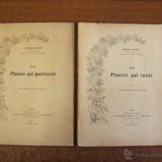 Libros antiguos: LES PLANTES QUI TUENT - LES PLANTES QUI GUÉRISSENT (PLANTAS QUE CURAN Y PLANTAS QUE MATAN). 1904. Lote 293709798