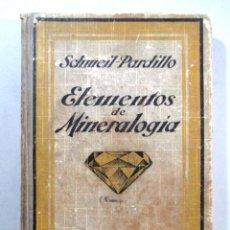 Libros antiguos: ELEMENTOS DE MINERALOGÍA , SCHMEIL PARDILLO , GUSTAVO GILI , BARCELONA 1926. Lote 54941472