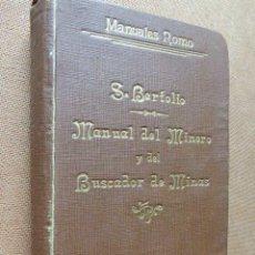 MANUAL DEL MINERO Y DEL BUSCADOR DE MINAS. MANUALES ROMO, 1910. 608 PP. 11 X 16 CM
