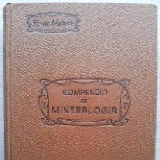 Libros antiguos: COMPENDIO DE MINEROLOGIA, APLICADA A LA FARMACIA, INDUSTRIA Y AGRICULTURA - SEGUNDA EDICION 1906. Lote 55227059