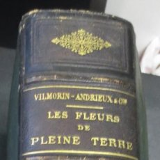 Libros antiguos: LES FLEURS DE PLEINE TERRE VILMORIN- ANDRIEUX ET CI AÑO 1909. Lote 55331263