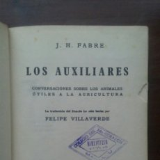 Libros antiguos: LOS AUXILIARES CONVERSACIONES SOBRE LOS ANIMALES ÚTILES A LA AGRICULTURA J.H. FABRE CALPE 1936. Lote 55396565