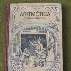 Libros antiguos: ARITMETICA TEORICO-PRACTICA - 2º. GRADO - BARCELONA 1916. Lote 55574158