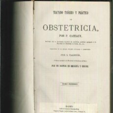 Libros antiguos: TRATADO TEÓRICO Y PRÁCTICO DE OBSTETRICIA. P. CAZEAUX. Lote 55731637