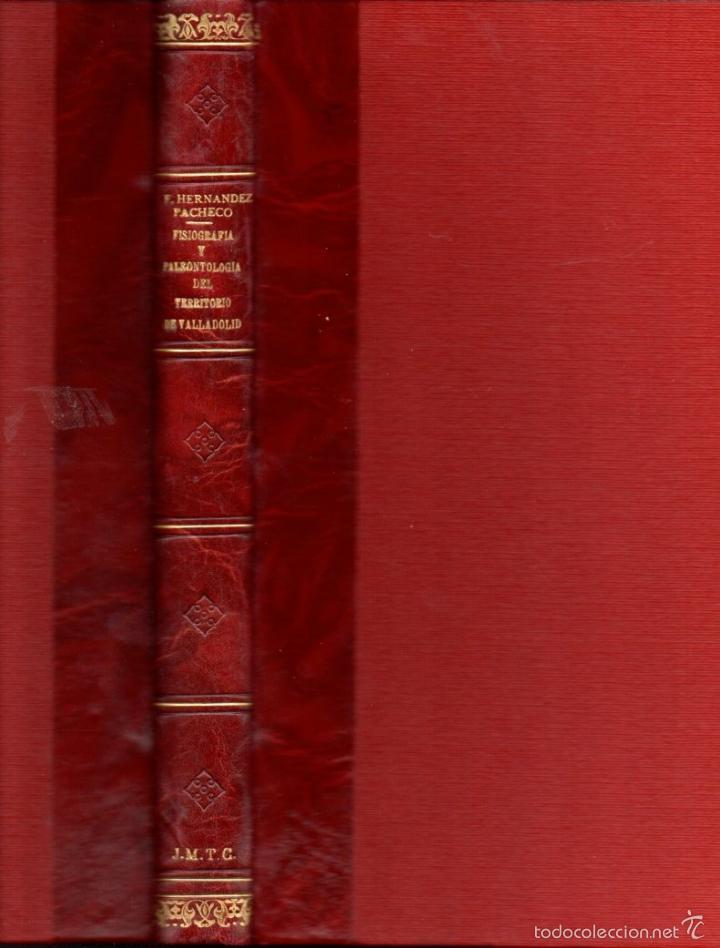 F. HERNÁNDEZ PACHECO : FISIOGRAFÍA, GEOLOGÍA Y PALEONTOLOGÍA DE VALLADOLID (1930) (Libros Antiguos, Raros y Curiosos - Ciencias, Manuales y Oficios - Paleontología y Geología)