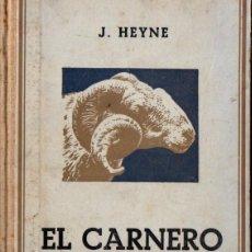 Libros antiguos: HEYNE . EL CARNERO (GILI, 1925) RAZAS, CRÍA, ENFERMEDADES Y PRODUCTOS DEL GANADO LANAR. Lote 55944996