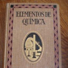 Libros antiguos: ELEMENTOS DE QUÍMICA - GUILLERMO OSTWALD - GUSTAVO GILI EDITOR, 1917 . Lote 56036439