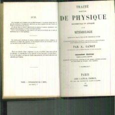 Libros antiguos: TRAITÉ ÉLÉMENTAIRE DE PHYSIQUE EXPÉRIMENTALE ET APPLIQUÉE ET DE MÉTÉOROLOGIE. A. GANOT. Lote 56099946