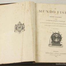 Libros antiguos: 7381 - EL MUNDO FISICO. 3 VOLUM(VER DESCRIP). GUILLEMIN. EDI. M. Y SIMÓN. 1882/83.. Lote 56204397
