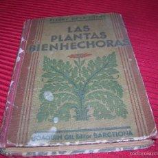 Libros antiguos: MUY INTERESANTE LIBRO LAS PLANTAS BIENHECHORAS.POR FLEURY DE LA ROCHA. Lote 56210408