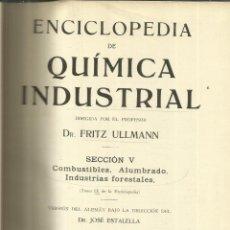 Libros antiguos: ENCICLOPEDIA DE QUÍMICA INDUSTRIAL. TOMO IX. FRITZ ULLMANN. GUSTAVO GILI EDITOR. BARCELONA. 1932. Lote 56287980