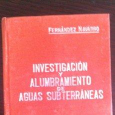 Libros antiguos: MANUALES SOLER INVESTIGACION Y ALUMBRAMIENTO AGUAS SUBTERRANEAS FERNANDEZ DE NAVARRO PERFECTO ESTADO. Lote 56310424