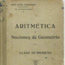 Libros antiguos: ARITMÉTICA. JOSÉ MARÍA ZABALEGUI. IMP. HIJOS DE BENIGNO AYORA. MADRID. 1924. Lote 56381241