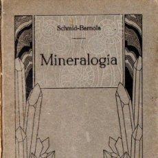 Livres anciens: SCHMID / BARNOLA : MINERALOGÍA (ORBIS, 1925). Lote 56463402