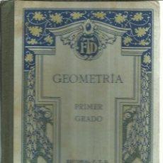 Libros antiguos: GEOMETRÍA. PRIMER GRADO. EDITORIAL F.T.D. BARCELONA. 1927. Lote 56590126