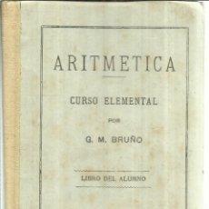 Libros antiguos: ARITMÉTICA. CURSO ELEMENTAL. G.M. BRUÑO. ADMINISTRACIÓN BRUÑO. BARCELONA. Lote 56590167