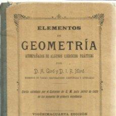 Libros antiguos: ELEMENTOS DE GEOMETRÍA. D.A. GIRÓ. D.I.R. MIRÓ. A. LÓPEZ IMPRESOR. BARCELONA. 1903. Lote 56590293