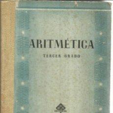 Libros antiguos: ARITMÉTICA. TERCER GRADO. EDITORIAL LUIS VIVES. ZARAGOZA. Lote 56609669