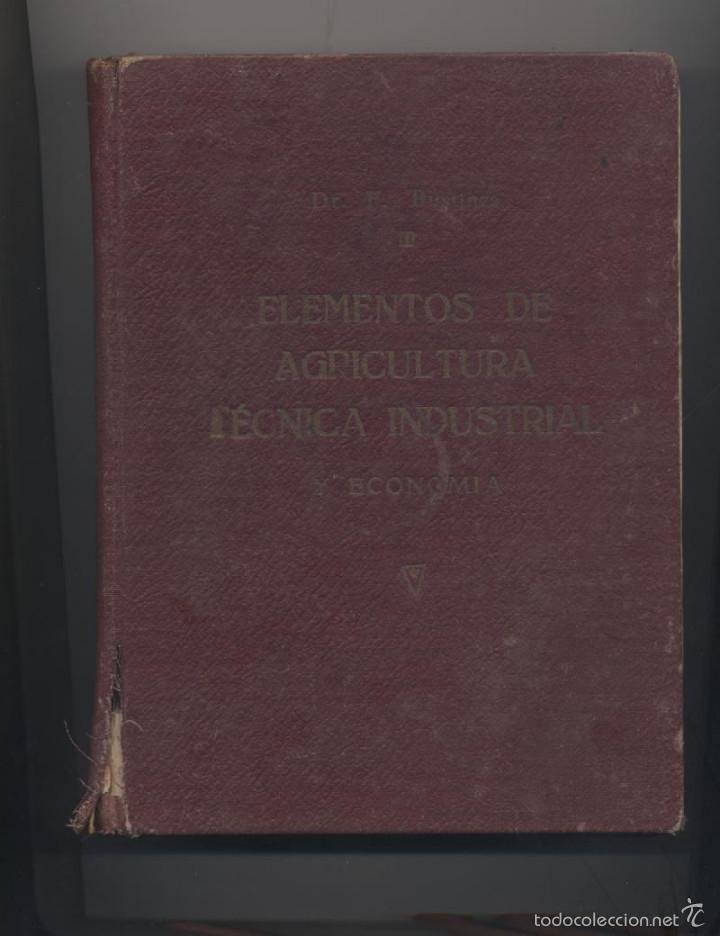 ELEMENTOS DE AGRICULTURA TECNICA INDUSTRIAL Y ECONOMIA-FLORENCIO BUSTINZA LACHIONDO (Libros Antiguos, Raros y Curiosos - Ciencias, Manuales y Oficios - Bilogía y Botánica)