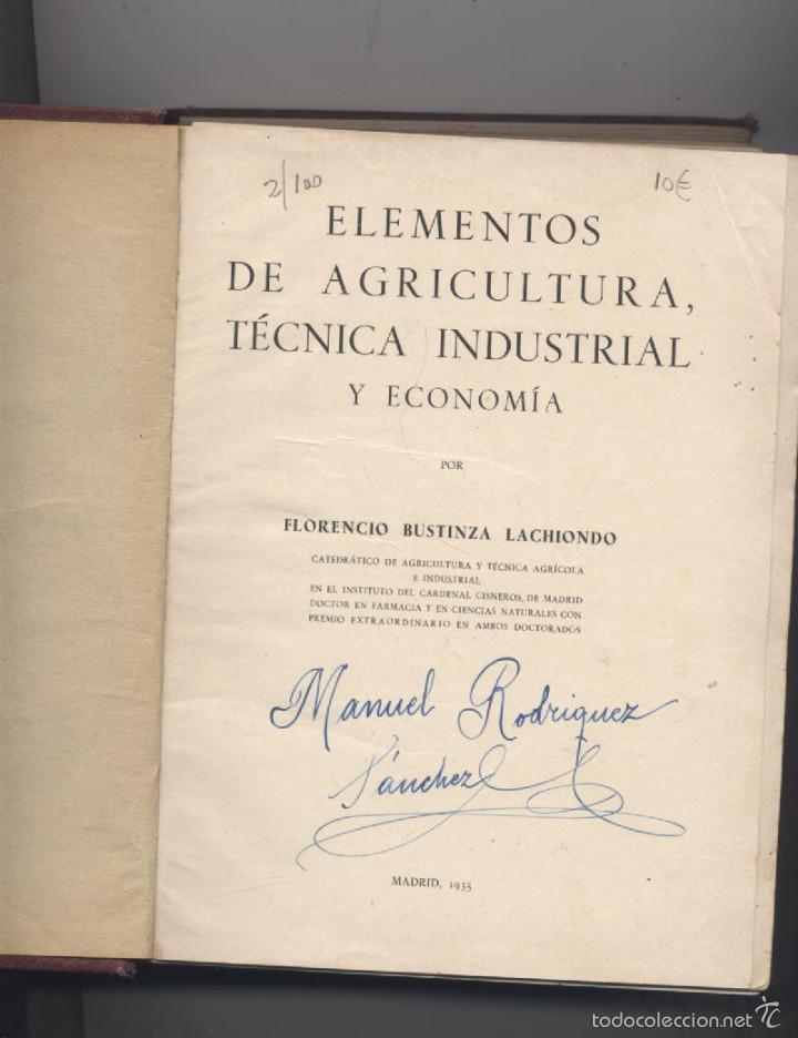 Libros antiguos: ELEMENTOS DE AGRICULTURA TECNICA INDUSTRIAL Y ECONOMIA-FLORENCIO BUSTINZA LACHIONDO - Foto 2 - 56630843