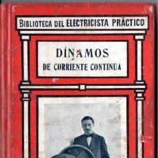 Libros antiguos: BIBLIOTECA GALLACH DEL ELECTRICISTA PRÁCTICO : DÍNAMOS DE CORRIENTE CONTÍNUA (C. 1920). Lote 56636406