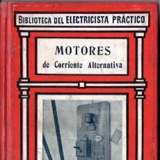 Libros antiguos: BIBLIOTECA GALLACH DEL ELECTRICISTA PRÁCTICO : MOTORES DE CORRIENTE ALTERNATIVA (C. 1920). Lote 56636446