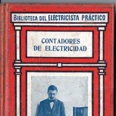 Libros antiguos: BIBLIOTECA GALLACH DEL ELECTRICISTA PRÁCTICO : CONTADORES DE ELECTRICIDAD (C. 1920). Lote 116493778