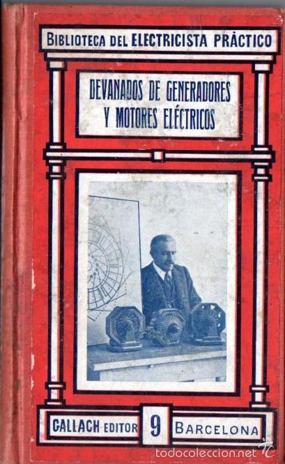 BIBLIOTECA GALLACH DEL ELECTRICISTA PRÁCTICO :DEVANADOS D GENERADORES Y MOTORES ELÉCTRICOS (C. 1920) (Libros Antiguos, Raros y Curiosos - Ciencias, Manuales y Oficios - Física, Química y Matemáticas)