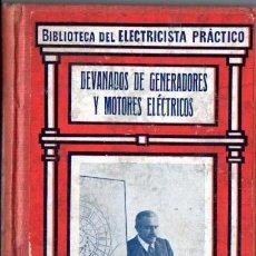 Libros antiguos: BIBLIOTECA GALLACH DEL ELECTRICISTA PRÁCTICO :DEVANADOS D GENERADORES Y MOTORES ELÉCTRICOS (C. 1920). Lote 56636519