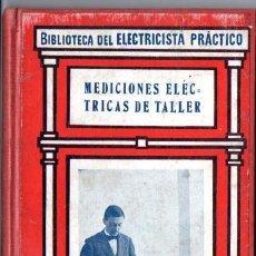 Libros antiguos: BIBLIOTECA GALLACH DEL ELECTRICISTA PRÁCTICO : MEDICIONES ELÉCTRICAS DE TALLER (C. 1920). Lote 56636613