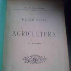 Libros antiguos: DR. P. FUSTER. ELEMENTOS DE AGRICULTURA. VALENCIA. 1905.. Lote 56645625