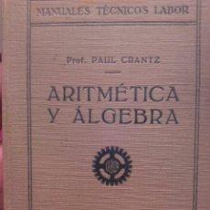 Libros antiguos: ARITMETICA Y ALGEBRA. PRIMERA EDICION ED LABOR AÑO 1927. Lote 56658556