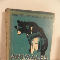 Libros antiguos: ANIMALES SALVAJES EN LIBERTAD. ERNEST THOMPSON SETON. EDICIONES LEO (C., 1932, BY GUSTAVO GILI). Lote 56860639