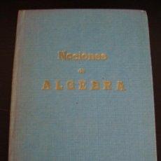 Libros antiguos: NOCIONES DE ALGEBRA. EDICIONES BRUÑO. TAPA DURA. . Lote 57010923