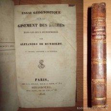 Libros antiguos: ESSAI GÉOGNOSTIQUE SUR LE GISEMENT DES ROCHES DANS LES DEUX HÉMISPHÈRES / PAR ALEXANDRE DE HUMBOLDT. Lote 57145230