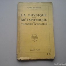 Libros antiguos: DANIEL BERTHELOT.LA PHYSIQUE ET LA METAPHYSIQUE DES THÉORIES D'EINSTEIN.1ª ED.1922.RELATIVIDAD.RARO. Lote 57271816