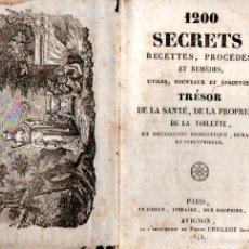 Libros antiguos: 1200 SECRETS, RECETTES, PROCEDÉS ET REMÉDES, TRÉSOR DE LA SANTÉ, PROPRETÉ ET TOILETTE (1843). Lote 57345261