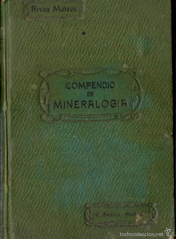 RIVAS MATEOS : MINERALOGÍA APLICADA Y MINERALES DE ESPAÑA (FORTANET, 1906) (Libros Antiguos, Raros y Curiosos - Ciencias, Manuales y Oficios - Paleontología y Geología)