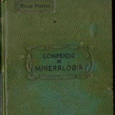 Libros antiguos: RIVAS MATEOS : MINERALOGÍA APLICADA Y MINERALES DE ESPAÑA (FORTANET, 1906). Lote 57378946