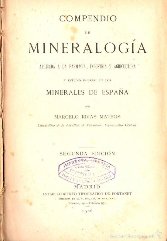 Libros antiguos: RIVAS MATEOS : MINERALOGÍA APLICADA Y MINERALES DE ESPAÑA (FORTANET, 1906) - Foto 2 - 57378946